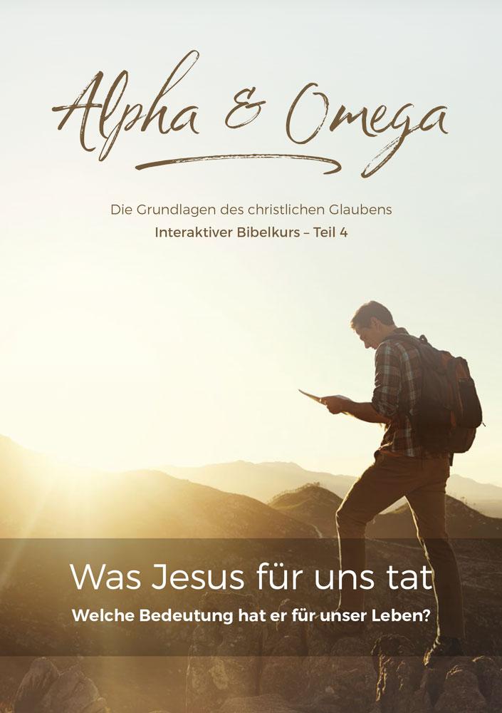 Bibelkurs Alpha & Omega - Teil 4