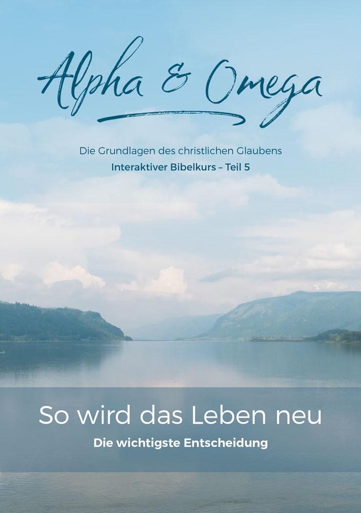 Bibelkurs Alpha & Omega - Teil 5