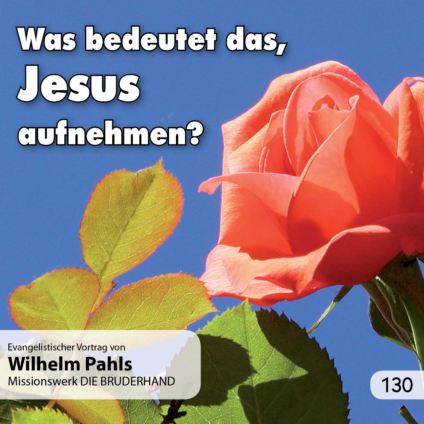 Was bedeutet das, Jesus aufnehmen?