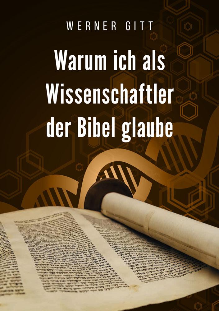 Warum ich als  Wissenschaftler  der Bibel glaube