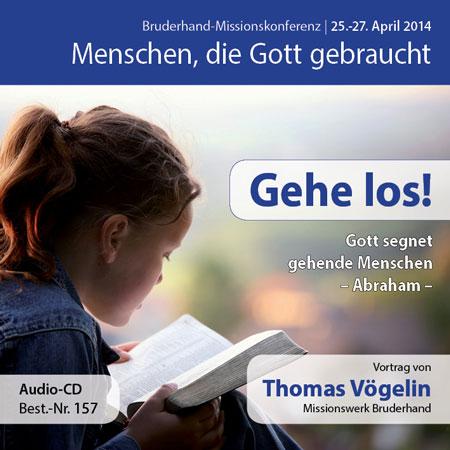 Missions- und Freundestage 2014: Gehe los! – Gott segnet gehende Menschen – Abraham