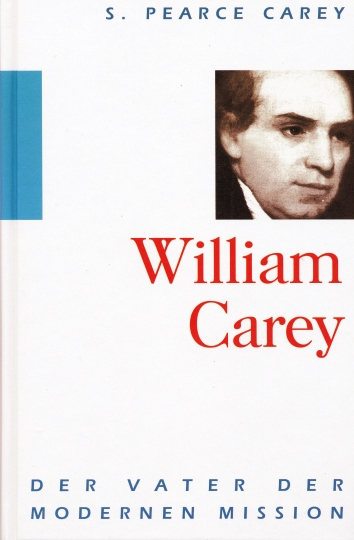 William Carey – Der Vater der modernen Mission