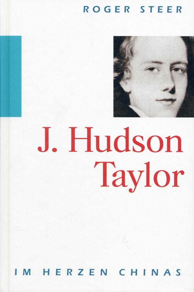 J. Hudson Taylor – Im Herzen Chinas