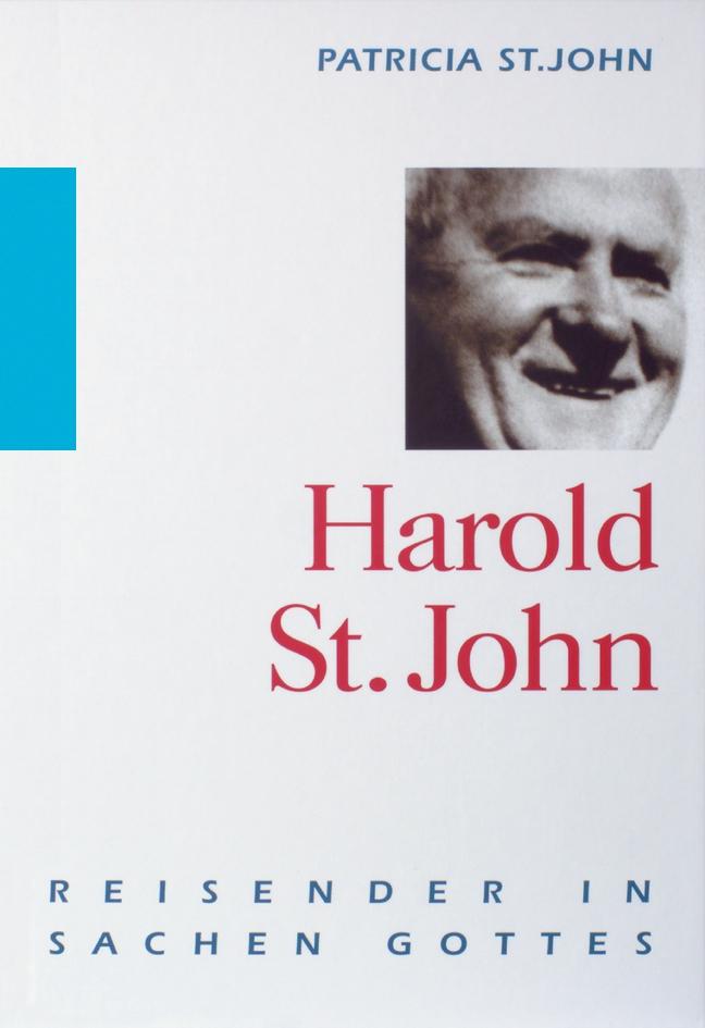Harold St.John – Reisender in Sachen Gottes