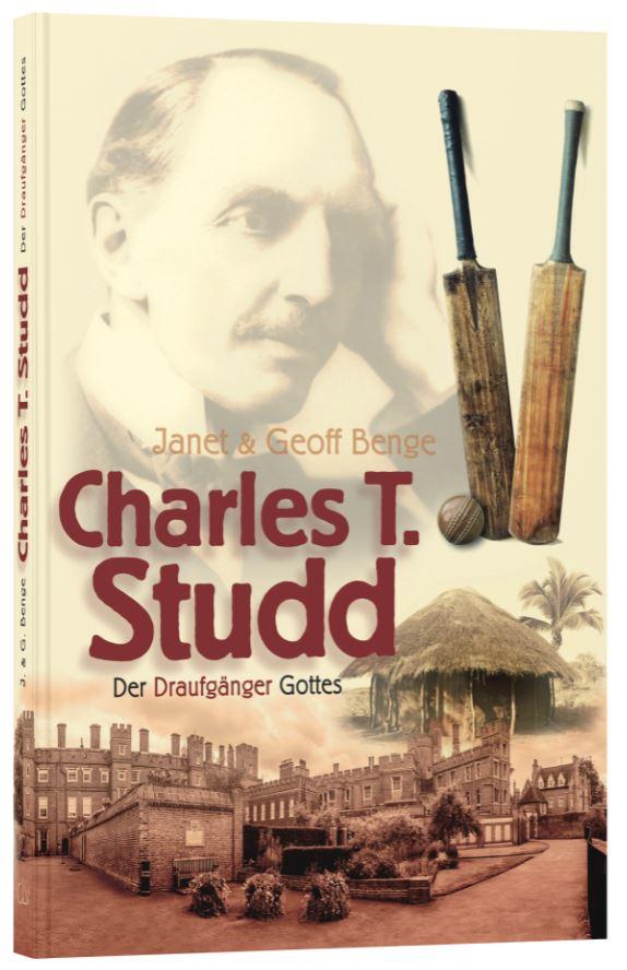 Charles T. Studd – Der Draufgänger Gottes