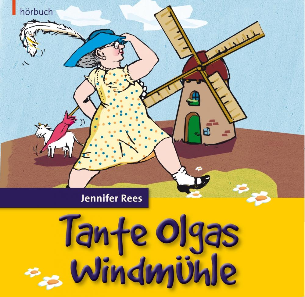 Tante Olgas Windmühle (Hörbuch)