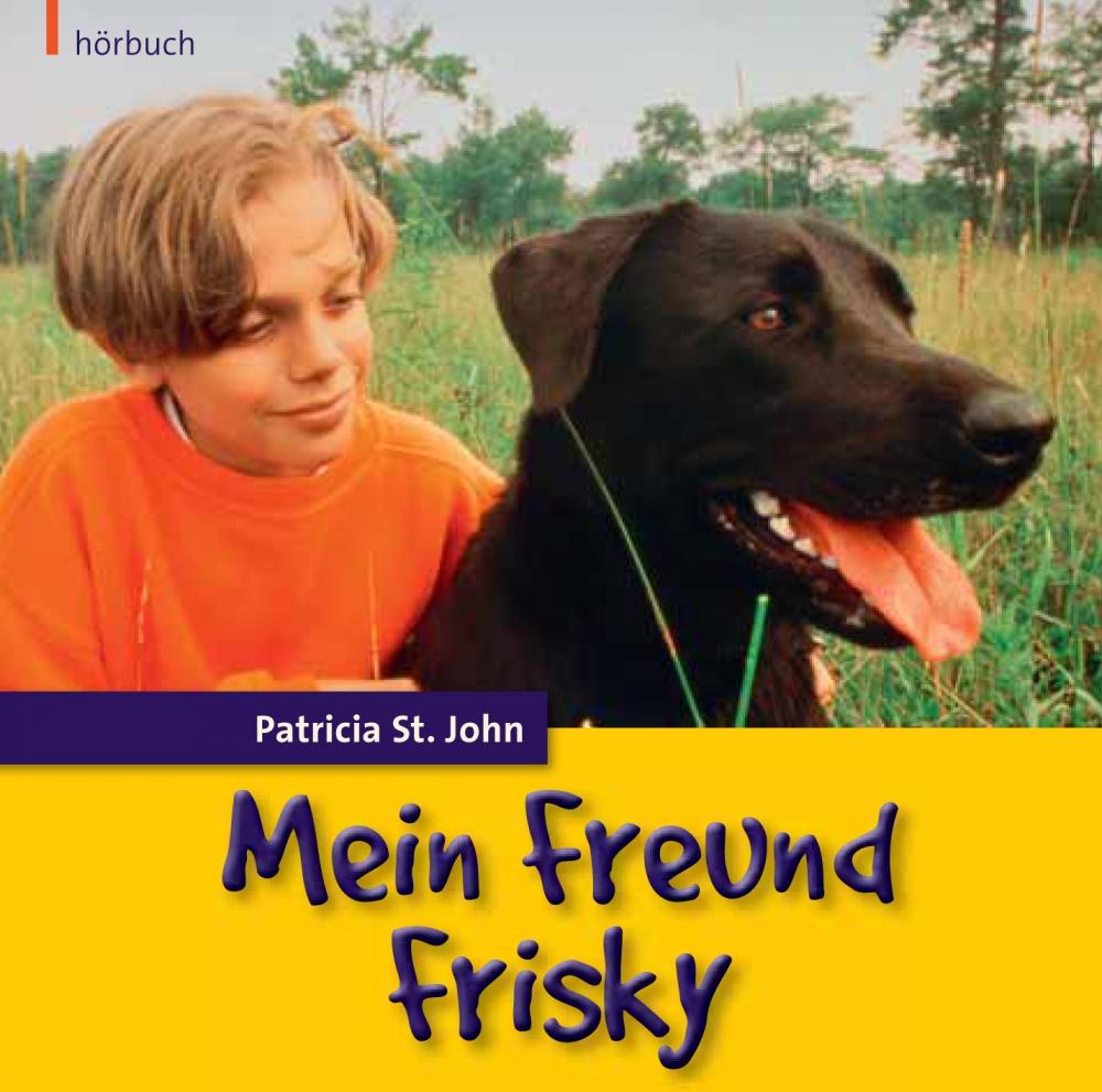 Mein Freund Frisky (Hörbuch)