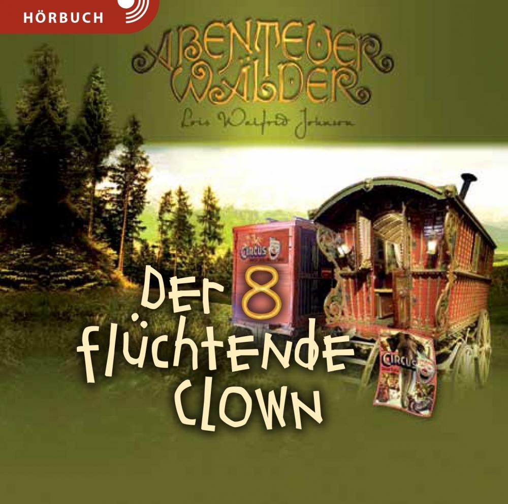 Der flüchtende Clown (Hörbuch Band 8 [MP3])