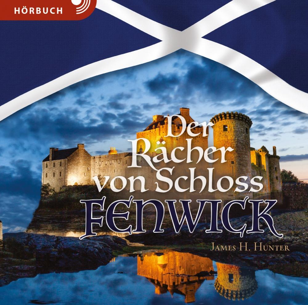 Der Rächer von Schloss Fenwick (Hörbuch [MP3])