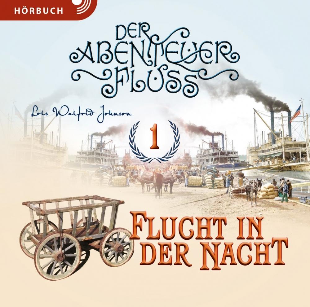 Flucht in der Nacht (Bd. 1) – Hörbuch