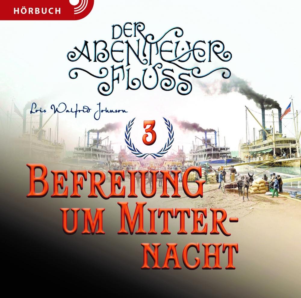 Befreiung um Mitternacht (Bd. 3) – Hörbuch