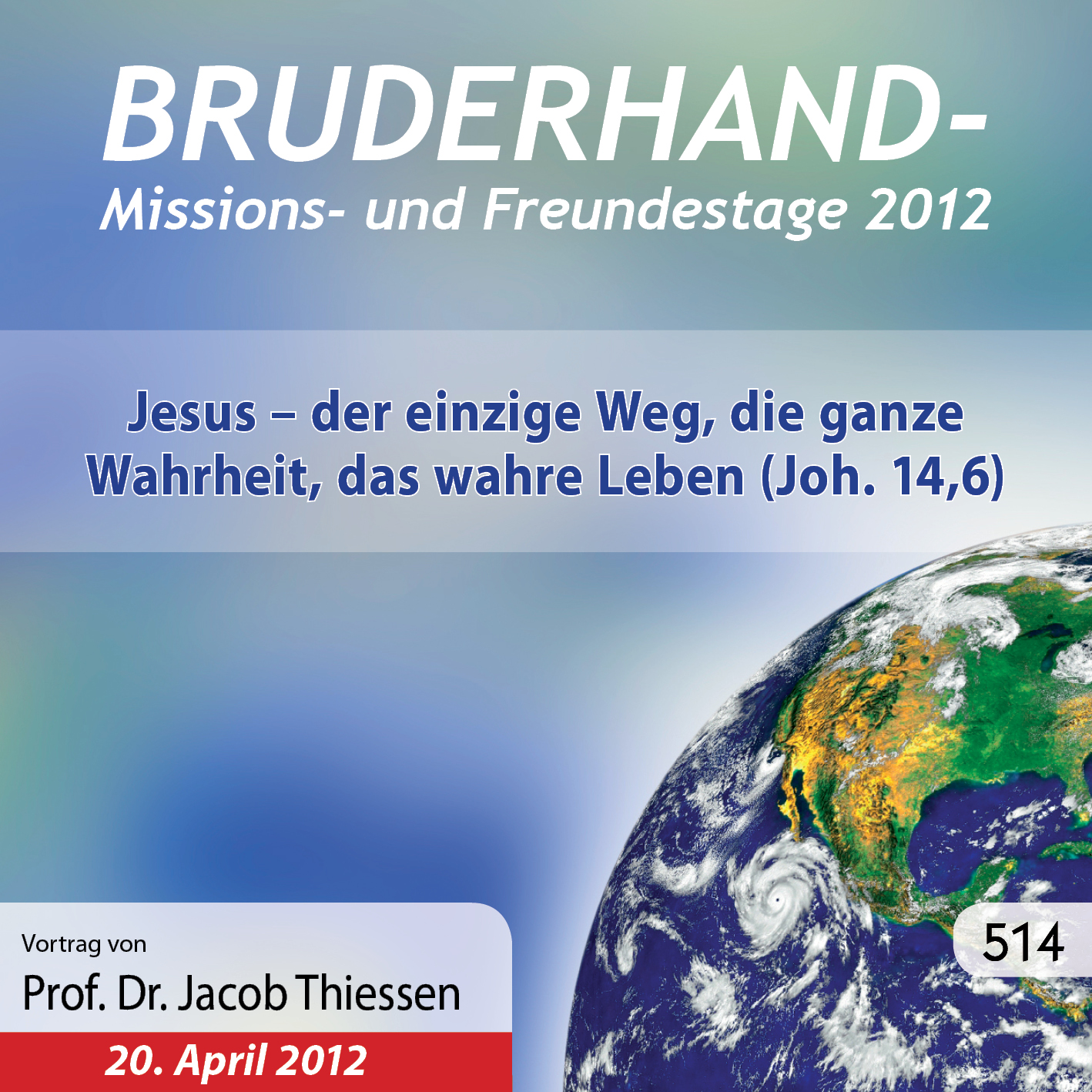 Missions- und Freundestage 2012: Jesus – der einzige Weg, die ganze Wahrheit, das wahre Leben (Joh. 14,6)