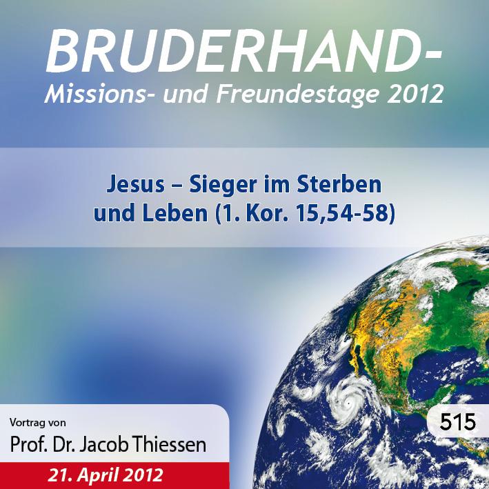 Missions- und Freundestage 2012: Jesus – Sieger im Sterben und Leben