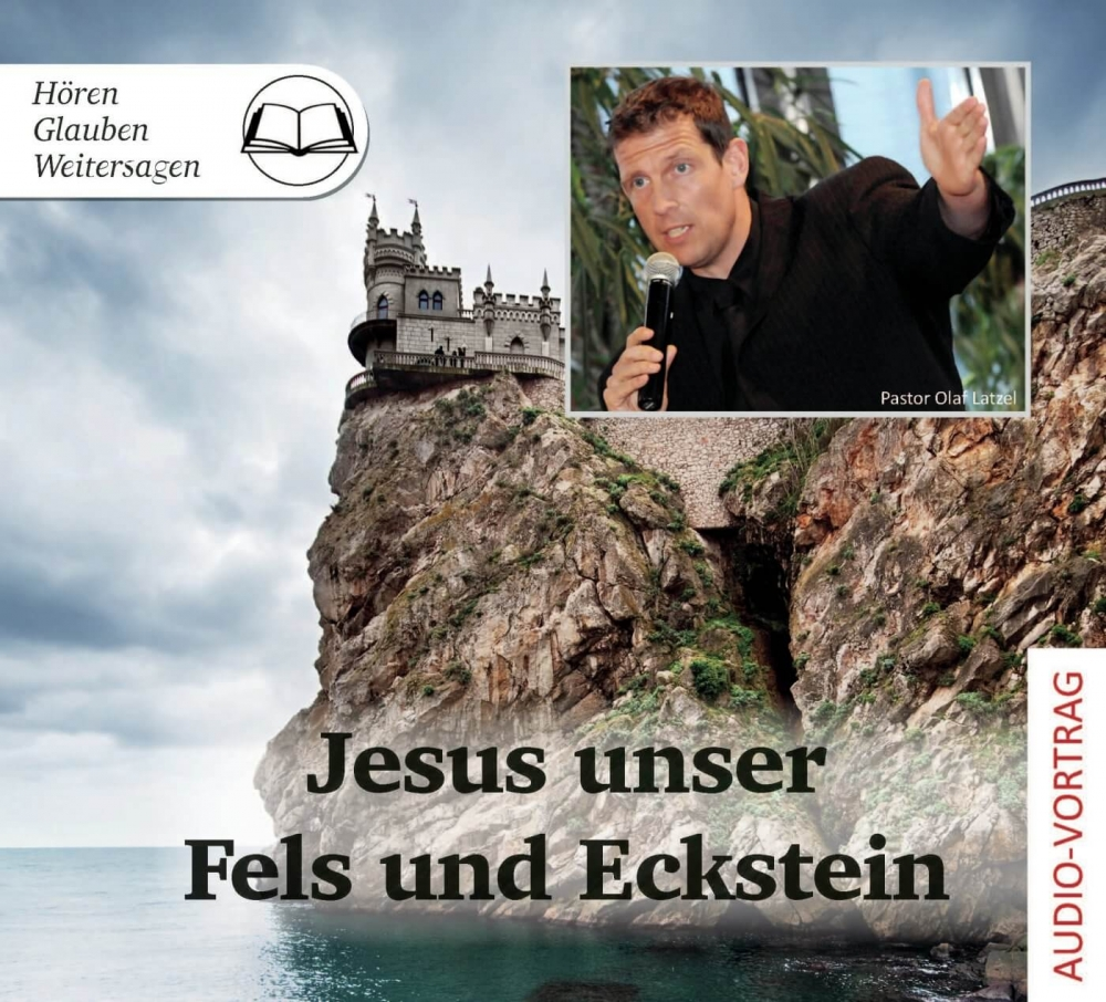 Jesus unser Fels und Eckstein