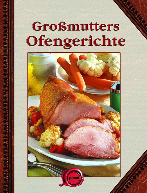 Großmutters Ofengerichte
