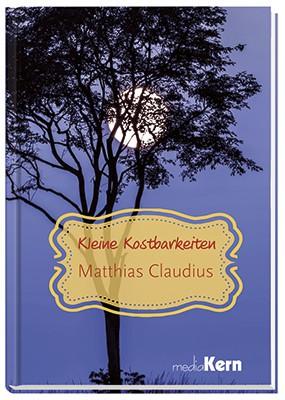 Kleine Kostbarkeiten – Matthias Claudius