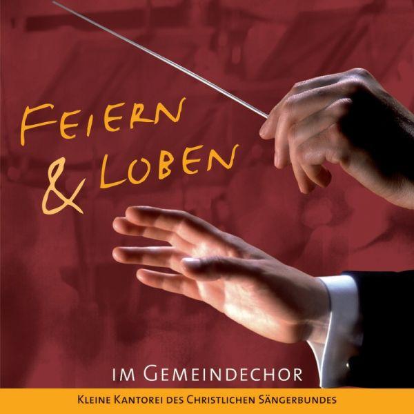 Feiern & Loben im Gemeindechor (Audio-CD)