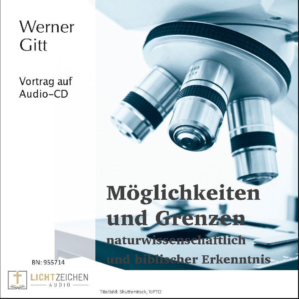 Möglichkeiten und Grenzen naturwissenschaftlicher und biblischer Erkenntnis (Audio-CD)