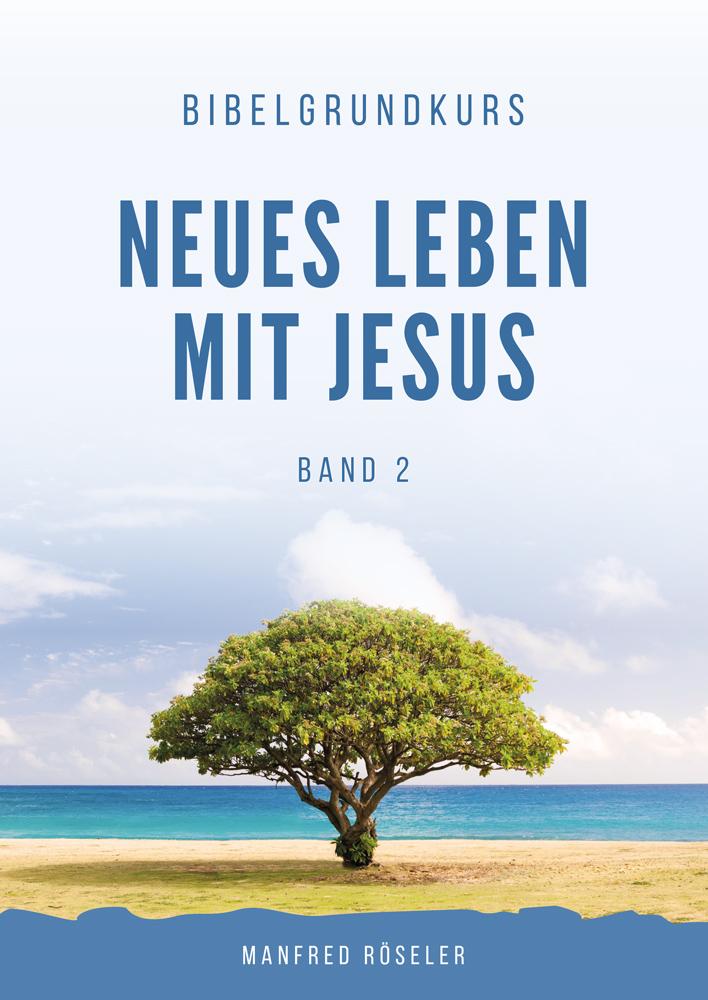 "Bibelgrundkurs ""Neues Leben mit Jesus"" Band 2"