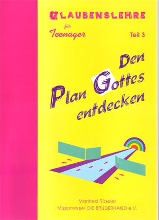 Den Plan Gottes entdecken - Teil 3 (Loseblattsammlung)