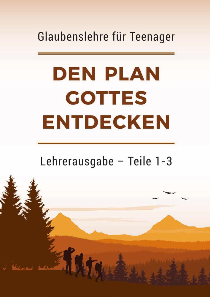 Den Plan Gottes entdecken – Lehrerausgabe