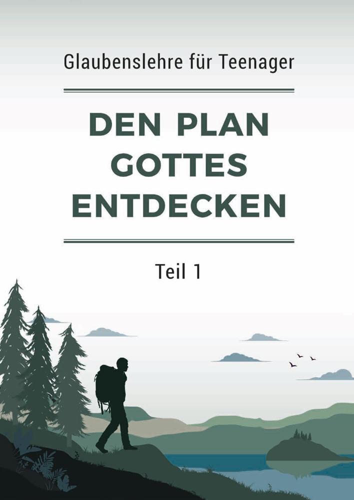 Den Plan Gottes entdecken – Teil 1