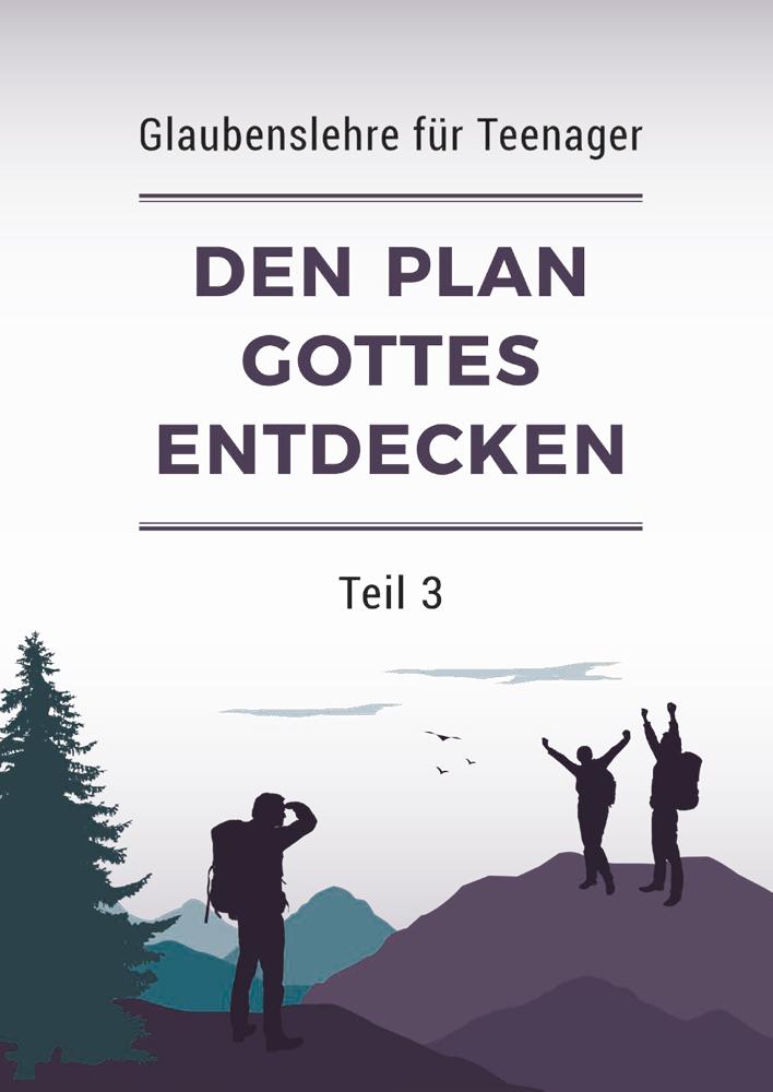Den Plan Gottes entdecken – Teil 3